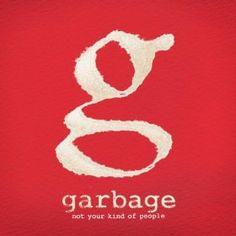 Not Your Kind Of People by Garbage 2012 spring/summer listening (fav track Beloved Freak)