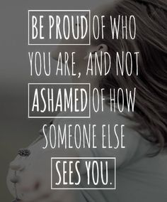 Be you:) and proud