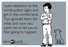 I will run you off the road before THAT ever happens.
