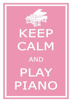 KEEP CALM and play piano (pink!)