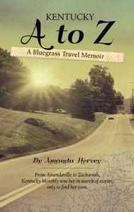 Kentucky A to Z: A Bluegrass Travel Memoir
