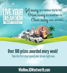 Don't wait for your dream to come true. Enter the J.G. Wentworth Live Your Dream Now Instant Win Game for your chance to win a trip to Hawaii, a new car, or over 100 other great prizes awarded every week!