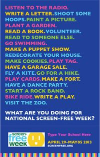 The national celebration where children, families, and whole communities turn off screens and turn ON life, kicks off Monday, April 29 to May 5. {What would you add to this list?}