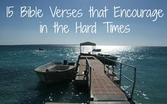 15 Bible Verses to Encourage you in the hard times: Psalm 50:15, Isaiah 41:10, Deuteronomy 31:8, 2 Corinthians 4:17, Proverbs 3:5-6, Psalm 34:10, Hebrews 10:23, Philippians 4:6, Psalm 61:2, Philippians 4:13, John 16:33, Psalm 62:1-2, 2 Corinthians 4:16, Jeremiah 29:11, 2 Corinthians 2:14