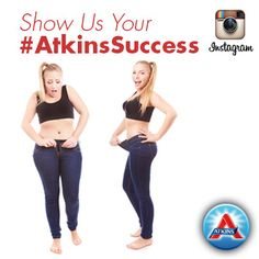 Are you the next Atkins Success Story? Post a photo or video on Instagram using #AtkinsSuccess & show us how much weight you've lost!
