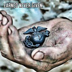 Earned Never Given #Marines #USMC #USMarines