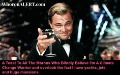 Leo DiCaprio marched in Climate Change parade then jetted back to his yacht. Total hypocrite.