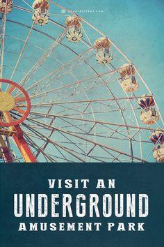 Have a unique Amusement Park experience underground!