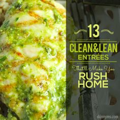 13 Clean & Lean Entrees That'll Make You Rush Home