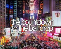 the countdown to the ball drop.♥