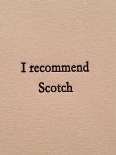 Scotch!