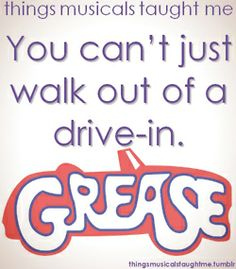 "Or Danny will be ""stranded at the drive-in, branded a fool, what will they say, monday at school"" #grease"