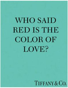 who said red is the color of love?