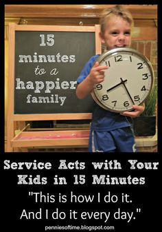 15 minutes to a Happier Family through serving others and acts of kindness.  How I am able to serve with my kids every day.  Teach children to serve.