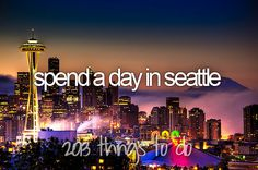 Before I Die Bucket Lists | before i die, bucket list, day, seattle - inspiring picture on Favim ...