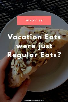 What if vacation eat