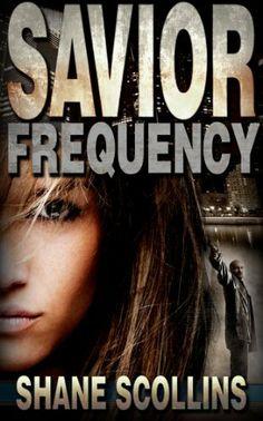 Savior Frequency (Frequency Series Book 1) by Shane Scollins, http://www.amazon.com/dp/B00AECQ30A/ref=cm_sw_r_pi_dp_1MDIrb0DCMFKP