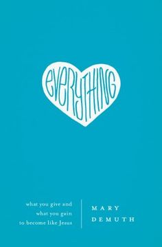 Everything: What You Give and What You Gain to Become Like Jesus, http://www.amazon.com/dp/B00C2I9ES2/ref=cm_sw_r_pi_awd_ryO3rb0PTP0NC