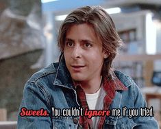 JUDD NELSON - oh yeah! - the love of my YOUNG life!  Still makes my heart skip a beat!! THE ULTIMATE BAD BOY!