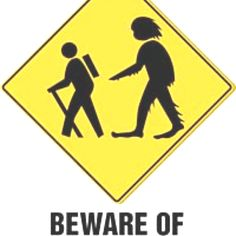 Beware of sasquatch