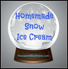 Homemade Snow Ice Cream #snowcream | thissweetlifeofmine.com