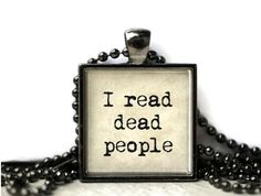 I read dead people quote resin necklace by WordBaubles, $15.00