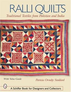 Ralli Quilts: Traditional Textiles from Pakistan and India by Patricia Ormsby Stoddard. $26.85. Save 10% Off!. http://www.letrasdecanciones365.com/detailp/dpnvz/0n7v6z43q1f6x9m7r4c.html. Author: Patricia Ormsby Stoddard. Publisher: Schiffer Publishing (July 1, 2007). Publication Date: July 1, 2007. This book tells the story of a fascinating quilting tradition found in southern Pakistan and neighboring western India. These quilts, called ralli, are stunning in thei...