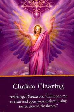 Metatron uses sacred geometry shapes to clear and align the chakra energy centres in our bodies. Mentally ask Metatron to open your chakras, and he'll gently clear psychic toxins from your body...