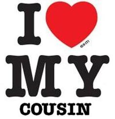 love my cousins!