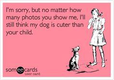 It's so true...sorry!