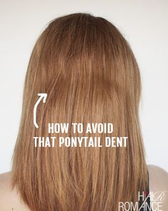 How to avoid the ponytail dent