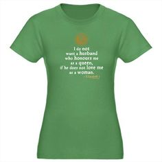 """"""" I do not want a husband who honours me as a queen, if he does not love me as a woman."""" - Elizabeth Marriage Quote Women's Fitted T-Shirt (dark green) CafePress link: http://www.cafepress.com/mf/24462730/queen-elizabeth-i-marriage-quote_tshirt#"""