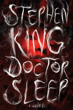 Doctor Sleep by Stephen King; a sequel to The Shining, featuring a middle-aged Danny Torrance. Dan is haunted by the inhabitants of the Overlook Hotel but must face his demons to protect his new friend Abra Stone from a tribe of people called The True Knot. most popular, children, knots, doctors, novels, doctor sleep, people, stephen king books, book cover