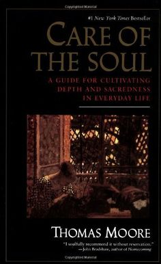 Care of the Soul : A Guide for Cultivating Depth and Sacredness in Everyday Life by Thomas Moore. $10.19. Publisher: HarperPerennial; Reprint edition (January 26, 1994). Author: Thomas Moore. Publication: January 26, 1994