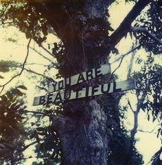 """YOU ARE BEAUTIFUL."" | #paradigmshift"
