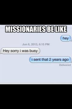 Missionaries be like...