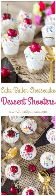 "Cake Batter Cheesecake Dessert Shooters -- These things are INSANELY good! via <a href=""http://SugarSpunRun.com"" rel=""nofollow"" target=""_blank"">SugarSpunRun.com</a>"