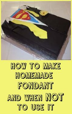 How to make Homemade Fondant and when NOT to use it.