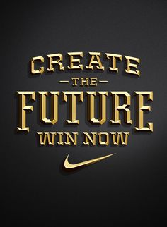 Nike: Create the Future. Win Now by Jordan Metcalf #typography