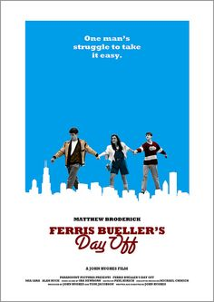 Ferris Bueller's Day Off...one of my favorite movies...