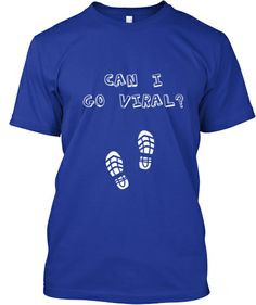 """""""Can I Go Viral?"""" Limited Edition Tee 