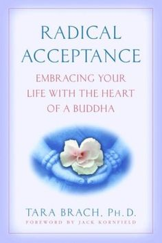 Radical Acceptance: Embracing Your Life With the Heart of a Buddha by Tara Brach http://www.amazon.com/dp/0553380990/ref=cm_sw_r_pi_dp_4.Flub0BWXN6D