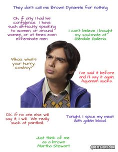 """Missing from this is my all time favorite: """"Namaste, white people!"""" Raj Koothrappali quotes - The Big Bang Theory"""
