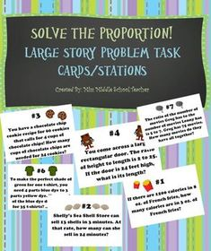 """Solving Proportions Task Cards: This is a great interactive activity for students that keeps them moving! Students work to solve story problems involving proportions.Task cards ask students to solve a """"real life"""" story problem. I post the signs around the classroom and send 2-3 students to each sign. I then give students 1:30-2:00 to solve the problem. Students then move on to the next task card in the classroom. This set could also be used for individual learning centers and more!"""