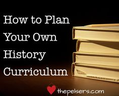 Planning your own history curriculum is not as hard as a sounds. Here's a guide with resources and an ebook to help you get started. At thepelsers.com