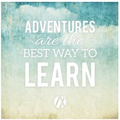 "Tattoo Ideas & Inspiration - Quotes & Sayings | ""Adventures are the best way to learn"""