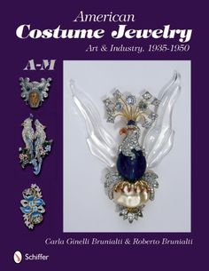 American Costume Jewelry: Art & Industry, 1935-1950, A-M: Art and Industry, 1935-1950, A-M von Roberto &. Carla Ginelli Brunalti