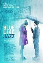 film, books, faith, bluelikejazz, poster, thought, watch movies, blue like jazz, blues