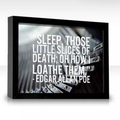 Death #quote Edgar Allan Poe - little slices of death :)