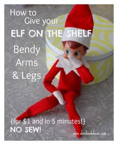 Make your Elf on the Shelf bendy! In five minutes.  NO SEW!